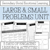 Large and Small Problems- Secondary Social Emotional Learning SEL Unit