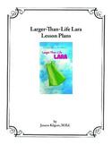 Larger Than Life Lara Reading and Writing Plans