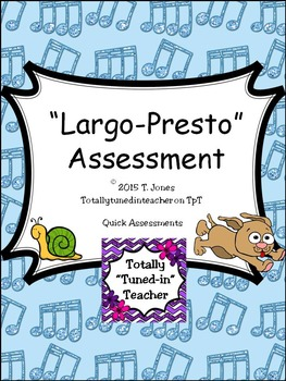 Largo-Presto Assessment