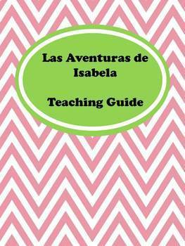 Las Aventuras de Isabela Teaching Guide