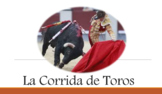 Las Corridas de Toros/Bull Fighting