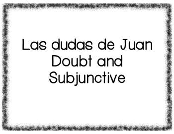 Las Dudas de Juan - Doubt and Subjunctive practice
