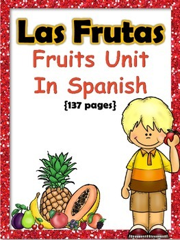 Las Frutas/Fruits Unit In Spanish