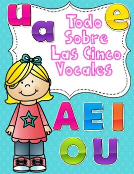 Las Vocales: Spanish Vowels Activities and Worksheets
