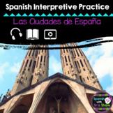 Las ciudades de españa interpretive practice, Spanish city