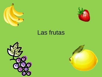 Las frutas Spanish Fruit Vocabulary Power Point ppt