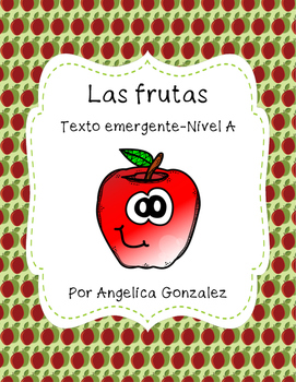 Las frutas- Texto Emergente Nivel A (Fruits-Emergent Text SPANISH)
