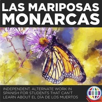 Las mariposas monarcas - Alternate assignment for El Día de los Muertos