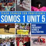 SOMOS Spanish 1 Unit 5: La corrida de toros / Bullfighting