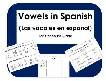 Las vocales en espanol- A, E, I, O, U- (Vowels in Spanish for Kinder- First)