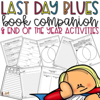 Last Day Blues Book Companion and Last Week of School Activities