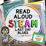 Last Day Blues Read Aloud Last Week of School STEAM Activity