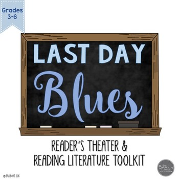 Last Day Blues Reader's Theater and Reading Literature Toolkit