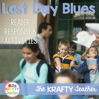 End of the Year Activities   Reading Comprehension Last Day Blues