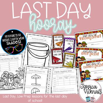 Last Day Hooray! Low Prep Activities for the Last Day of School!