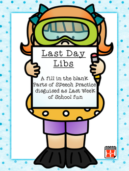 Last Day Libs: Parts of Speech practice disguised as Last
