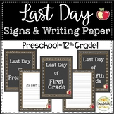 Last Day Signs and Primary Writing Pages - End of Year