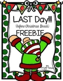 Last Day (before Christmas break) FREEBIE