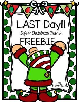 Last Day (before Christmas break) FREEBIE