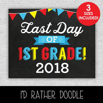 Last Day of 1st Grade Printable Chalkboard Sign - 3 Sizes Included