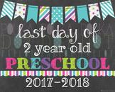 Last Day of 2 Year Old Preschool - 2016-2017 School Year -