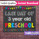 Last Day of 3 Year Old Preschool Chalkboard Sign End of the Year Photo Prop