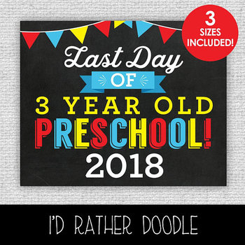 Last Day of 3 Year Old Preschool Printable Chalkboard Sign - 3 Sizes Included
