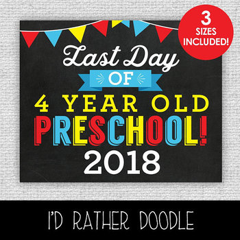 Last Day of 4 Year Old Preschool Printable Chalkboard Sign - 3 Sizes Included