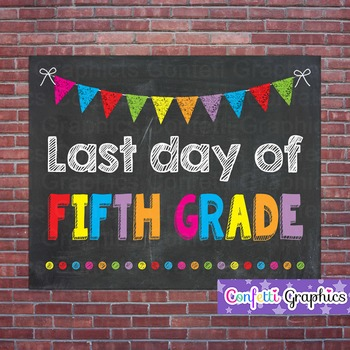 Last Day of Fifth Grade 5th 5 Chalkboard Sign Last Day of School Photo Prop