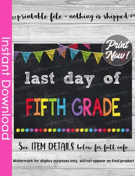 Last Day of Fifth Grade Sign Printable End of Year Chalkboard Poster Photo Prop