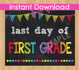 Last Day of First Grade Sign Printable End of Year Chalkboard Poster Photo Prop