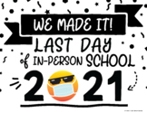 Last Day of In-Person 2021 School Sign! - Emoji w/ Face Masks