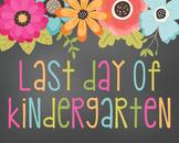 Last Day of Kindergarten Digital Sign-Floral Design