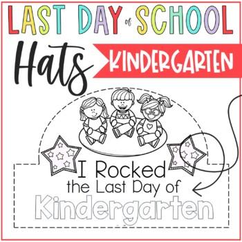 Last Day of Kindergarten Hats