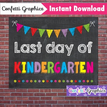 Last Day of Kindergarten K Chalkboard Sign Last Day of School Photo Prop