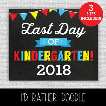 Last Day of Kindergarten Printable Chalkboard Sign - 3 Sizes Included