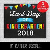 Last Day of Kindergarten Printable Chalkboard Sign - 3 Siz