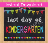 Last Day of Kindergarten Sign Printable End of Year Chalkboard Poster Photo Prop