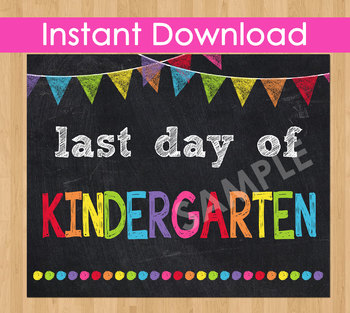 photo about Last Day of Kindergarten Printable named Closing Working day of Kindergarten Indicator Printable Conclude of 12 months Chalkboard Poster Picture Prop