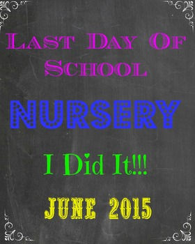 Last Day of Nursery School Sign