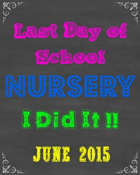 Last Day of Nursery School Sign