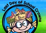 Last Day of School Crowns