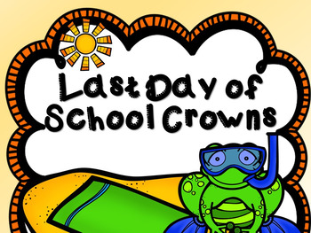 Last Day of School Crowns -- Headbands -- Summer Crowns