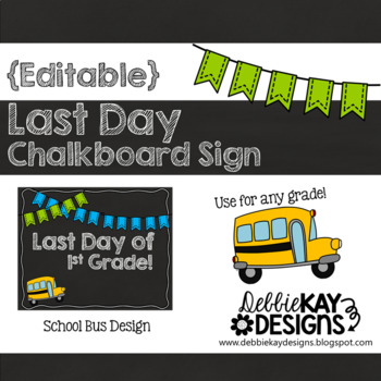 last day of school editable chalkboard sign bus by debbie kay designs