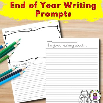 Last Day of School/ End of Year Writing Prompts