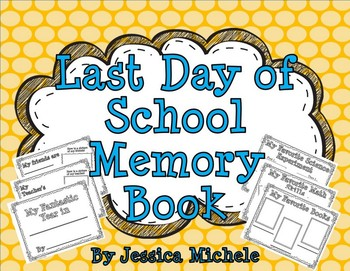 Last Day of School Memory Book {Kindergarten, First Grade, Second Grade}