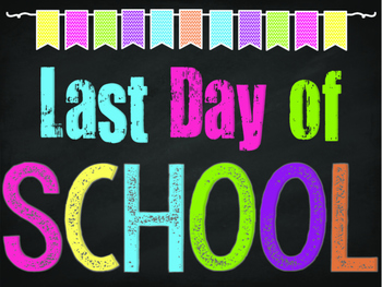 Last Day of School Photo Sign