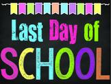 Last Day of School Photo Sign