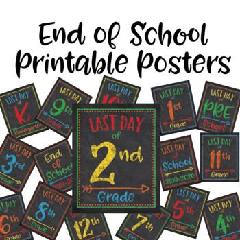 Last Day of School Posters - End of School Year - Preschool through 12th Grade
