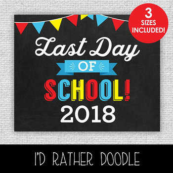 Last Day of School Printable Chalkboard Sign - 3 Sizes Included